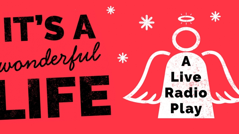 It's a Wonderful Life: A Live Radio Play. The silhouette of an angel Christmas Ornament on a red background with snowflakes falling around it.
