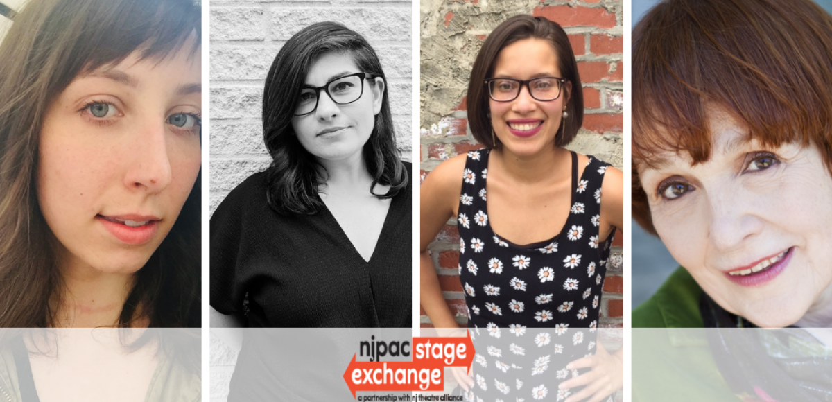 NJPAC Stages Exchange a partnership with New Jersey Theatre Alliance 2019 playwrights Eloise Govadere, Aleksandra M. Weil, Erlina Ortiz and Marlena Lustik
