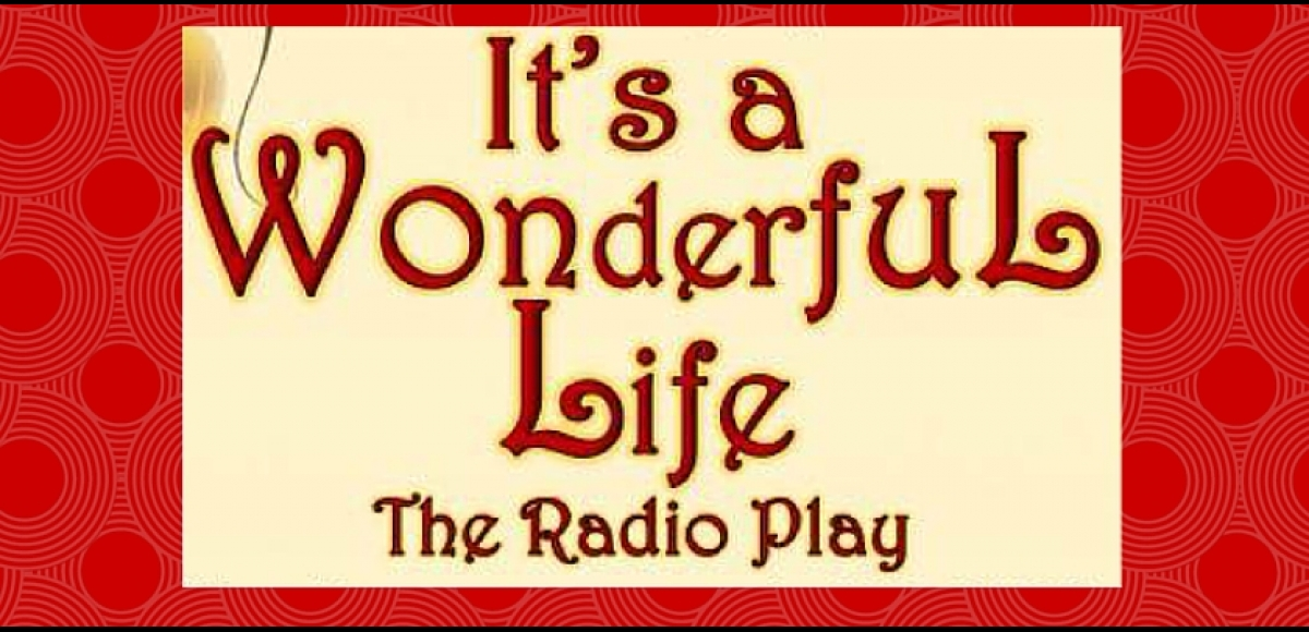 The Theater Project presents It's a Wonderful Life the Radio Play