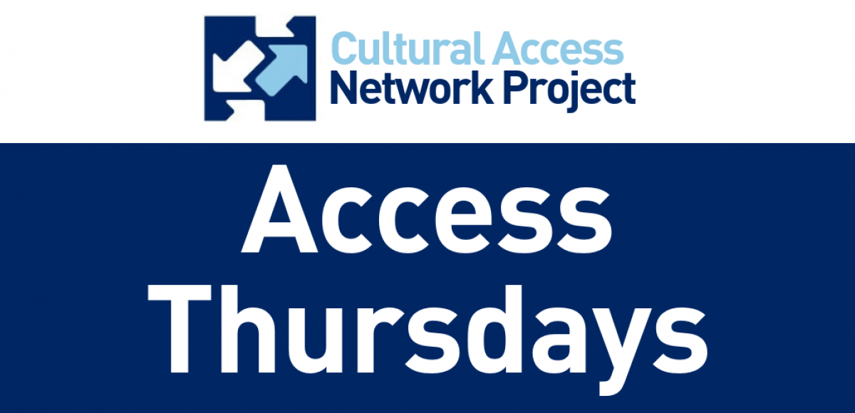 Cultural Access Network Project Access Thursdays