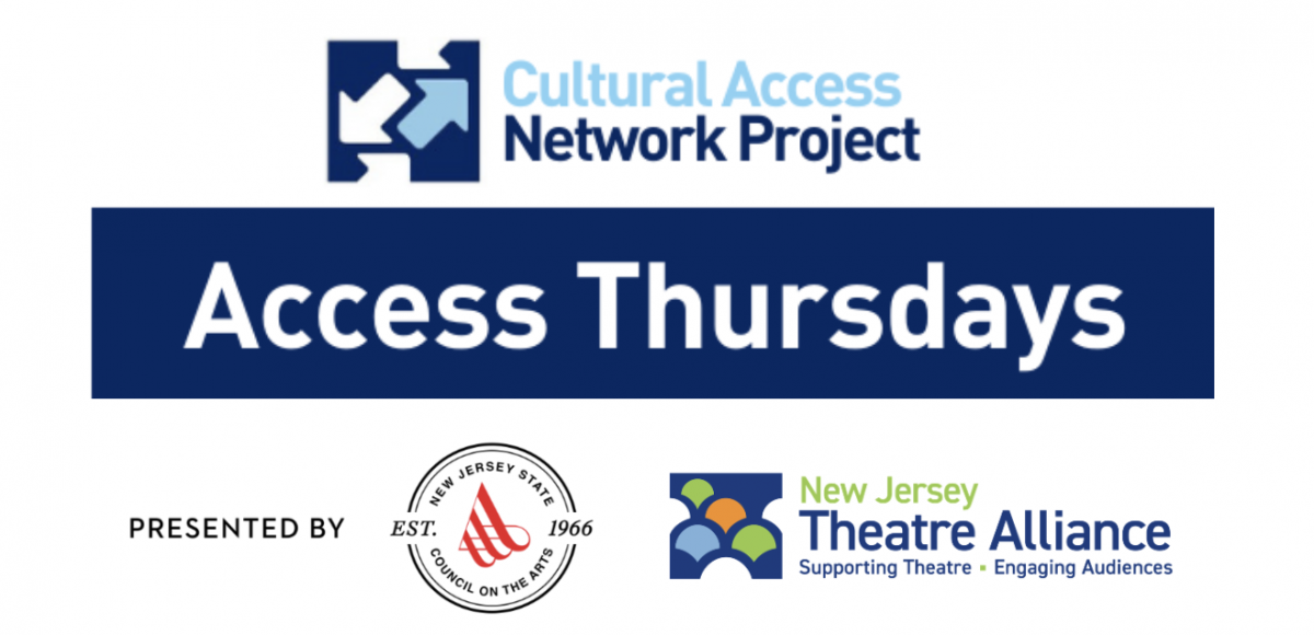 Cultural Access Network Project Access Thursdays Presented by New Jersey State Council on the Arts and New Jersey Theatre Alliance