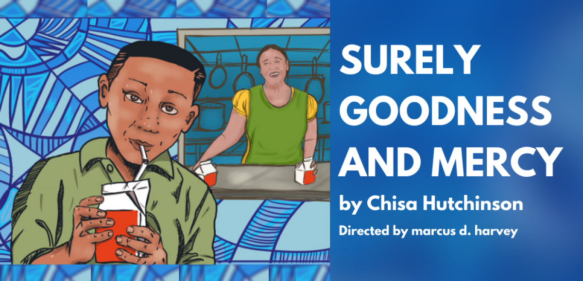 Surely Goodness and Mercy - Written by Chisa Hutchinson - Directed by marcus d. harvey