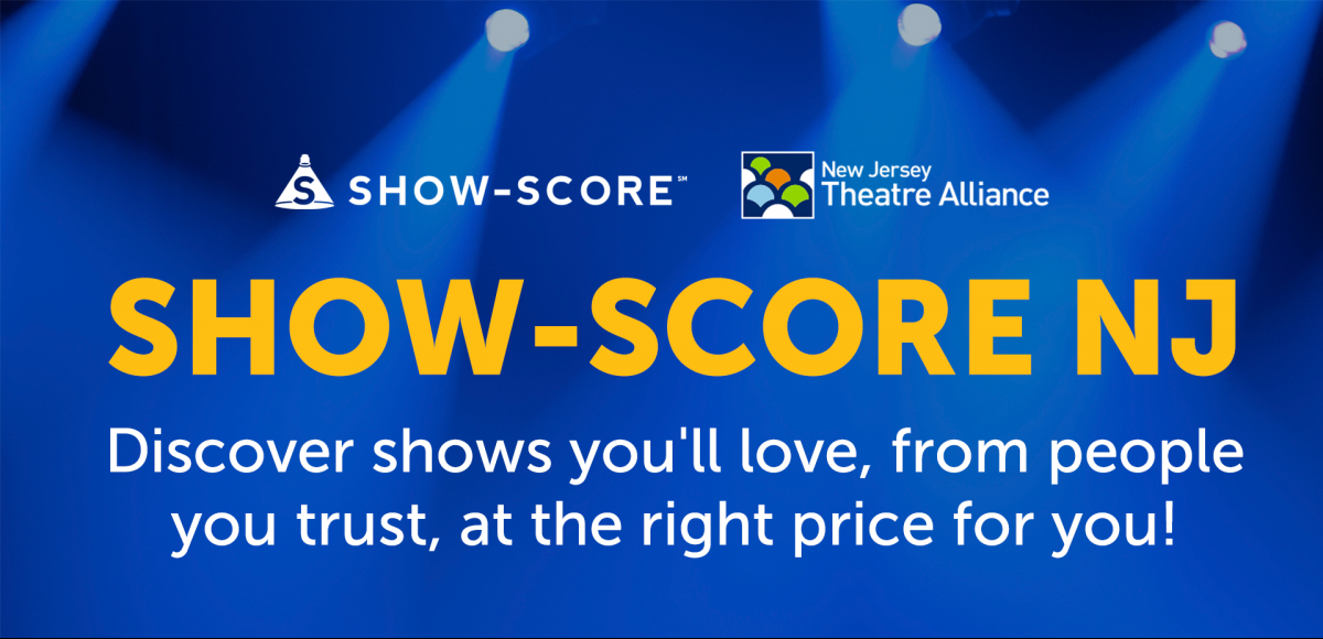 Show-Score NJ: Discover shows you'll love, from people you trust, at the right price for you.