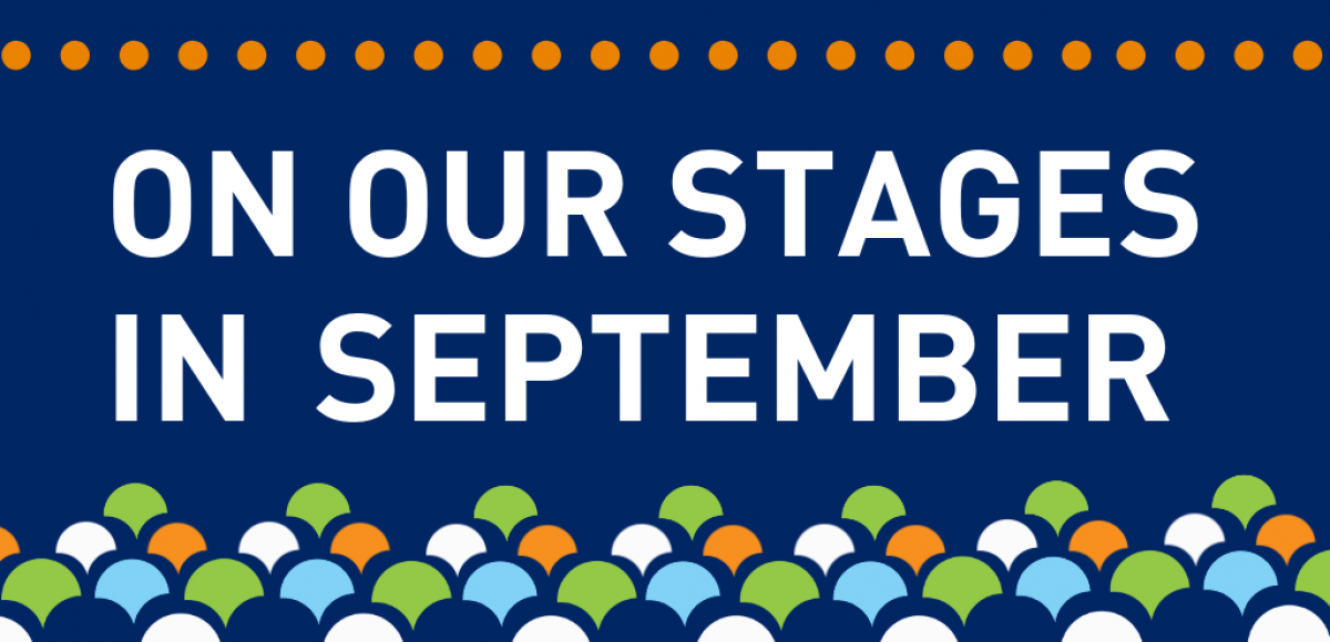 On Our Stages in September