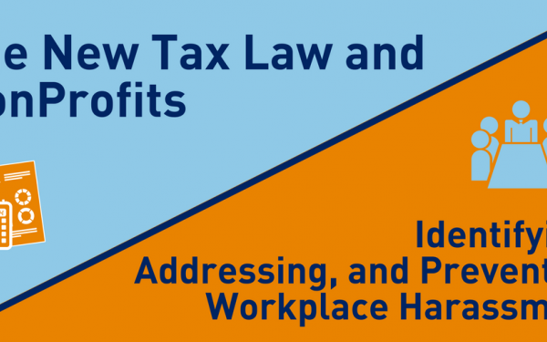 The New Tax Law and NonProfits  Identifying, Addressing, and Preventing Workplace Harassment
