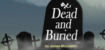 Dead and Buried at Dreamcatcher Rep