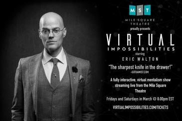 Greyscale photo of Eric Walton. He is a bald white man wearing a grey three piece suit. The text reads: Mile Square Theatre Presents Virtual Impossibilities with Eric Walton